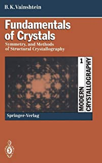 Fundamentals of Crystals: Symmetry, and Methods of Structural Crystallography (Modern Crystallography)