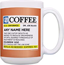 Prescription Coffee Mug Add Your Text Custom Name Mug Funny Coffee Mug Doctor Gifts Nurse Gifts Personalized Gift 15-oz Coffee Mug Tea Cup 15 oz White