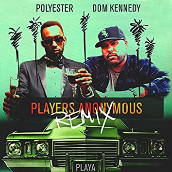 Players Anonymous (Remix) (feat. Dom Kennedy) - Single