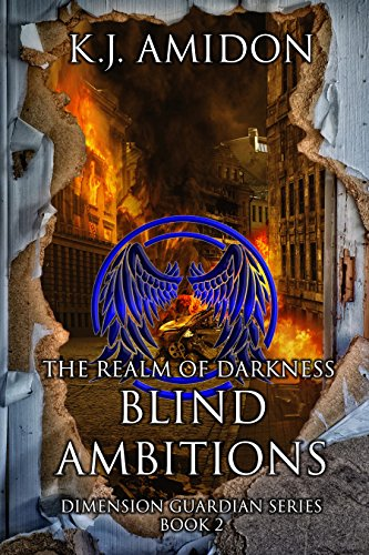 Dimension Guardian: The Realm of Darkness - Blind Ambitions (English Edition)