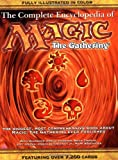The Complete Encyclopedia of Magic: The Gathering: The Biggest, Most Comprehensive Book About Magic: The Gathering Ever Published