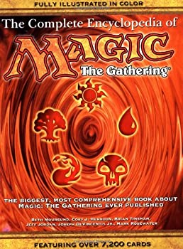 The Complete Encyclopedia of Magic  The Gathering  The Biggest Most Comprehensive Book About Magic  The Gathering Ever Published