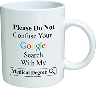 Funny Mug 11OZ Doctor, please do not confuse search with degree, novelty and gift, dad,..