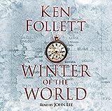 Winter of the World (The Century Trilogy) by John Lee (read by) Ken Follett (author)(2012-09-18) - Macmillan Digital Audio - 01/01/2012