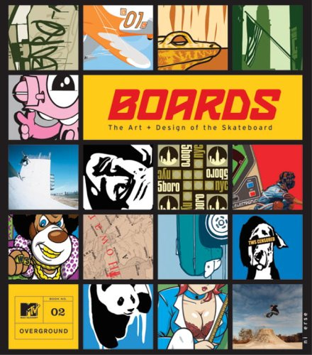 Boards: The Art and Design of the Skateboard (MTV Overground)