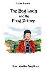 The Bag Lady and the Frog Prince Paperback