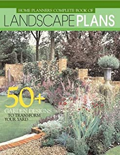 Home Planners Complete Book of Landscape Plans: 50+ Garden Designs to Transform Your Yard