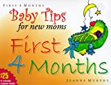 Baby Tips First 4 Months (Baby Tips for New Moms and Dads)