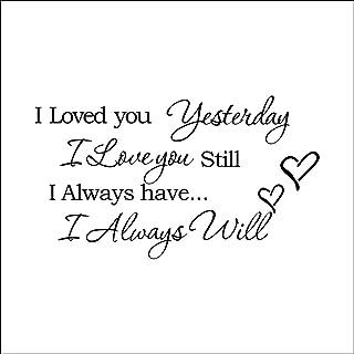 ملصقات جدارية قابلة للإزالة من FANGLEE I Loved You Yesterday I Love You Still I Always Have I Always Will Vinyl Wall Art ا...