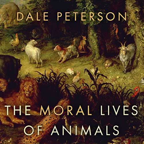 The Moral Lives of Animals audiobook cover art