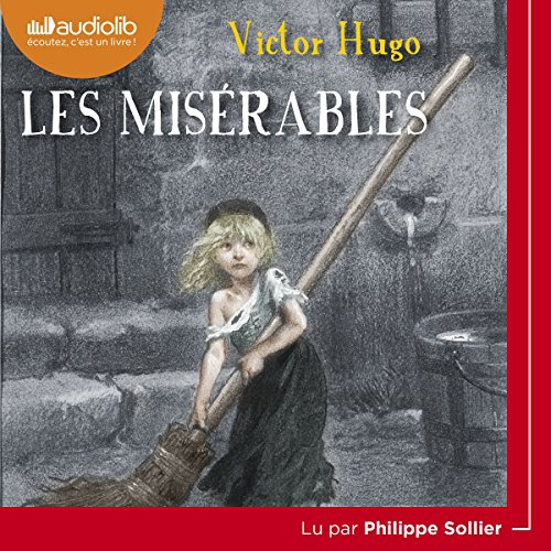 Les Misérables                   By:                                                                                                                                 Victor Hugo                               Narrated by:                                                                                                                                 Philippe Sollier                      Length: 7 hrs and 43 mins     Not rated yet     Overall 0.0