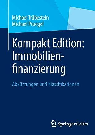 Kompakt Edition: Immobilienfinanzierung: Abk�rzungen und Klassifikationen