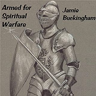 Armed for Spiritual Warfare                   By:                                                                                                                                 Jamie Buckingham                               Narrated by:                                                                                                                                 Bruce Buckingham                      Length: 2 hrs and 19 mins     1 rating     Overall 5.0