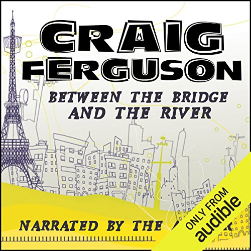 Between the Bridge and the River                   By:                                                                                                                                 Craig Ferguson                               Narrated by:                                                                                                                                 Craig Ferguson                      Length: 9 hrs and 43 mins     423 ratings     Overall 4.0