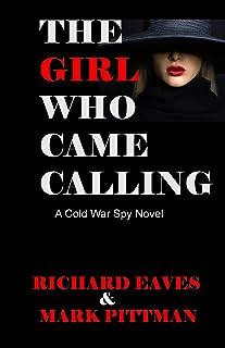 The Girl Who Came Calling: A cold War Spy Novel
