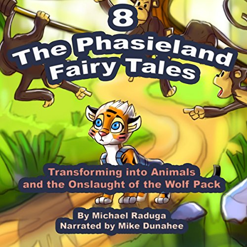 Transforming into Animals and the Onslaught of the Wolf Pack (The Phasieland Fairy Tales 8) audiobook cover art
