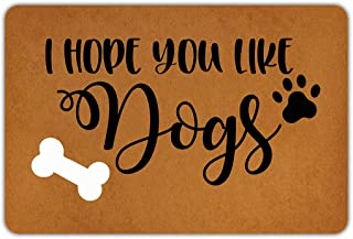 Front Door Mat Welcome Mat I Hope You Like Dogs Machine Washable Rubber Non Slip Backing Bathroom Kitchen Decor Area Funny Doormat Indoor Outdoor Rug 23.6