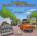 La Route Paris-Côte-d'Azur - Petite histoire des Nationales 5, 6, 7 et de la Route Bleue entre Paris et Menton
