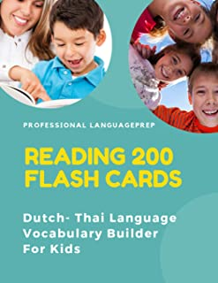 Reading 200 Flash Cards Dutch - Thai Language Vocabulary Builder For Kids: Practice Basic Sight Words list activities books to improve reading skills ... kindergarten and 1st, 2nd, 3rd grade.