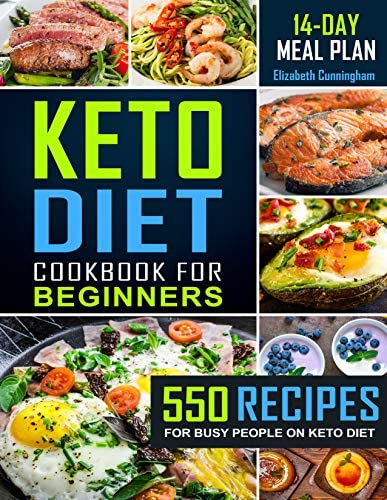 Keto Diet Cookbook For Beginners 550 Recipes For Busy People on Keto Diet Keto Recipes for Beginners product image