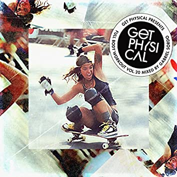 Get Physical Presents: Full Body Workout, Vol. 20 - Mixed by Gabriel Sordo