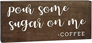 Elegant Signs Pour Some Sugar On Me Sign 6x12 - Coffee Bar Accessories Kitchen Decor - Coffee Lovers Gifts