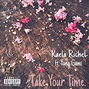 Take Your Time (feat. Yung Gami)