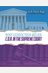 Post-Conviction Relief C. O. A. in the Supreme Court Kindle Edition