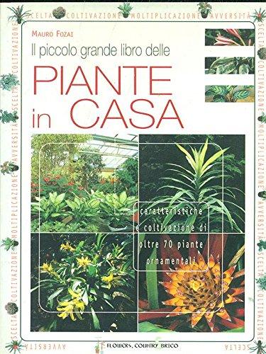 Il piccolo grande libro delle piante in casa