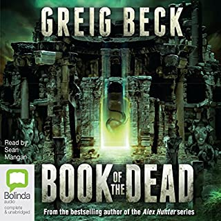 Book of the Dead                   By:                                                                                                                                 Greig Beck                               Narrated by:                                                                                                                                 Sean Mangan                      Length: 12 hrs and 59 mins     510 ratings     Overall 4.0
