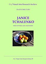 Janice Tchalenko: The Potter and Industry (Cv/Visual Arts Research Book 59)