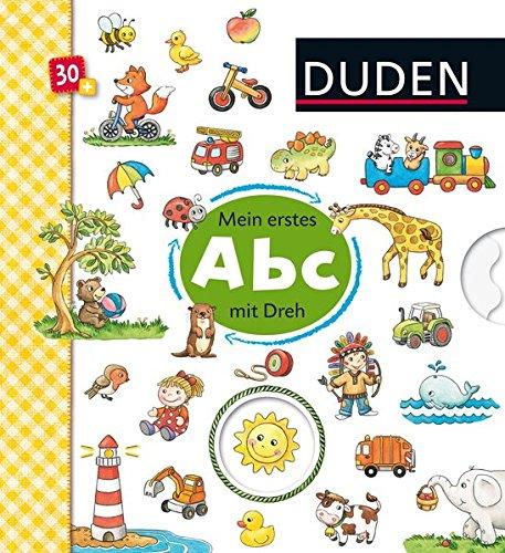 Duden 30+: Mein Abc mit Dreh: Bilder raten - Wörter lernen mit Drehscheibe (DUDEN Pappbilderbücher 30+ Monate, Band 1)