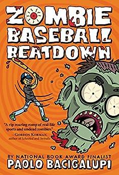 Zombie Baseball Beatdown by [Paolo Bacigalupi]