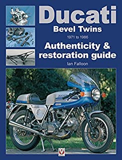 Ducati Bevel Twins 1971 to 1986: Authenticity & restoration guide (Enthusiast's Restoration Manual)