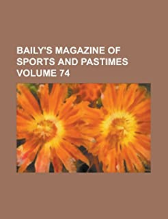 Baily's Magazine of Sports and Pastimes (Volume 24)