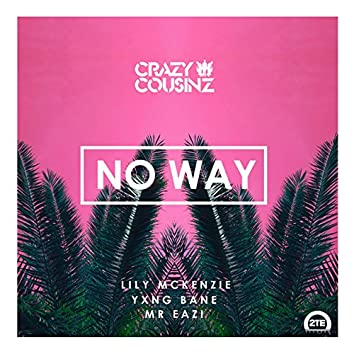 No Way (feat. Lily Mckenzie)