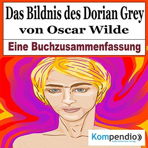 Das Bildnis des Dorian Gray: Eine Buchzusammenfassung cover art