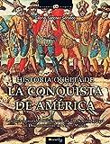 Historia oculta de la conquista de América (Historia Incógnita)
