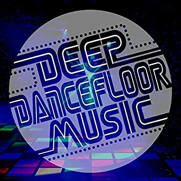 Deep Dancefloor Music