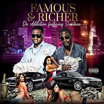 Famous & Richer (De Addiction )feat. Scantana[