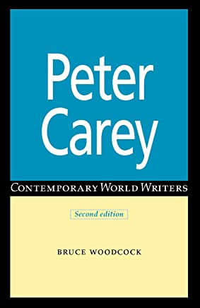 Peter Carey ~ 2nd Edition (Contemporary World Writers)