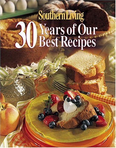 Image OfSouthern Living: 30 Years Of Our Best Recipes
