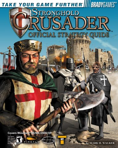 Stronghold Crusader(tm) Official Strategy Guide (Bradygames Strategy Guides)