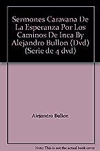 Sermones Caravana De La Esperanza Por Los Caminos De Inca By Alejandro Bullon (Dvd) (Serie de 4 dvd)