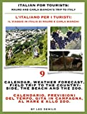 Italian for Tourists Ninth Lesson:  Calendar, Weather Forecasting and Field Trips - L' Italiano per i Turisti Nona Lezione: Calendario, Previsioni del ... e Carla Bianchi Vol. 9) (Italian Edition)