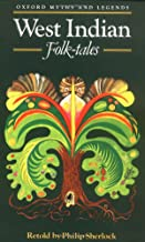 West Indian Folk-tales (Oxford Myths and Legends)