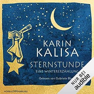 Sternstunde     Eine Wintererzählung              Autor:                                                                                                                                 Karin Kalisa                               Sprecher:                                                                                                                                 Gabriele Blum                      Spieldauer: 2 Std. und 6 Min.     3 Bewertungen     Gesamt 4,3