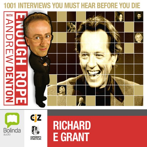 Enough Rope with Andrew Denton: Richard E. Grant audiobook cover art