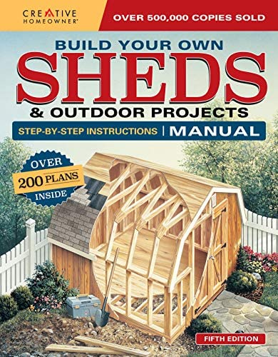 Build Your Own Sheds Outdoor Projects Manual Fifth Edition Step by Step Instructions Creative product image