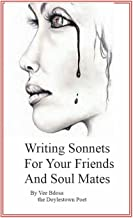Writing Sonnets For Your Friends And Soul Mates